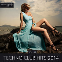 Techno Club Hits 2014, Vol. 49 — Weekend Heroes