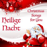 Heilige Nacht - Christmas Songs for You — сборник