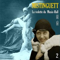 La Vedette du  Music-Hall (1921 - 1931), Vol. 2 — Mistinguett