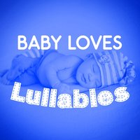 Baby Loves Lullabies — Smart Baby Music, Baby Lullaby, Baby Lullaby|Smart Baby Music