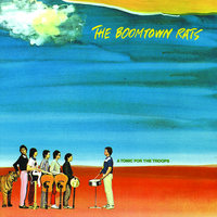 A Tonic For The Troops — The Boomtown Rats