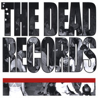 And Now We Dance — The Dead Records