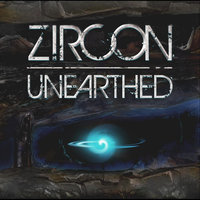 Unearthed — Zircon