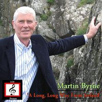 A Long Long Way from Ireland — Martin Byrne