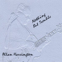 Nothing But Trouble — Allan Harrington