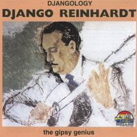 Djangology: The Gipsy Genius — Django Reinhardt
