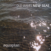 Old Waves New Seas — Aquaplan