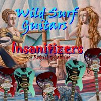 Wild Surf Guitars — Insanitizers