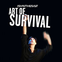 Art of Survival — I, Synthesist, I, Synthesist