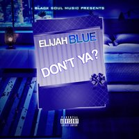 Don't Ya? - Single — Elijah Blew