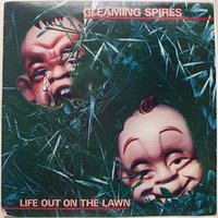 Life out on the Lawn — Gleaming Spires