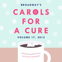 Broadway's Carols for a Cure, Vol. 17, 2015 — сборник