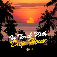 In Touch with Deep House, Vol. 2 — сборник