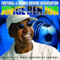 Football & Samba Groove Association — Jorge Ben