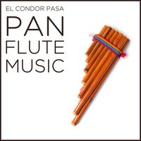 El Condor Pasa: Pan Flute Music from the Andes of Peru — сборник