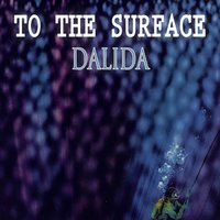To The Surface — Dalida