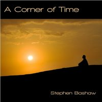 A Corner of Time — Stephen Bashaw