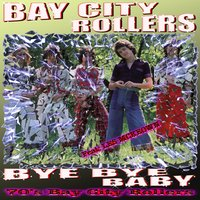 Bay City Rollers Bye Bye Baby — Bay City Rollers & Les McKeown