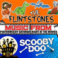 Music from the Flintstones & Scooby-Doo — Saturday Night at the Movies