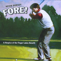 Fore! — Kevin Dorsey