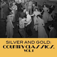 Silver and Gold: Country Classics, Vol. 1 — сборник