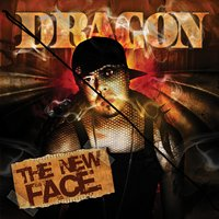 The New Face — Dragon
