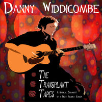 The Transplant Tapes — Danny Widdicombe