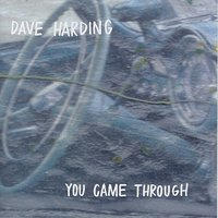 You Came Through — Dave Harding
