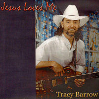 Jesus Loves Me — Tracy Barrow