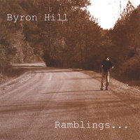 Ramblings — Byron Hill