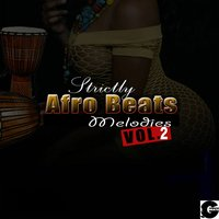 Strictly Afro Beats Melodies, Vol. 2 — сборник