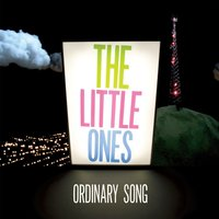Ordinary Song — The Little Ones