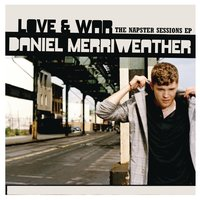 Love & War - Napster Sessions EP — Daniel Merriweather