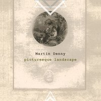 Picturesque Landscape — Martin Denny