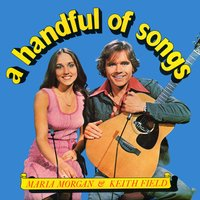 A Handful of Songs — Maria Morgan & Keith Field, Maria Morgan, Keith Field