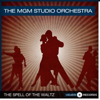 The Spell of the Waltz — The MGM Studio Orchestra