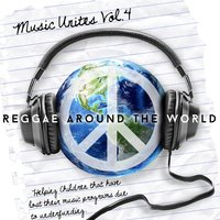 Music Unites - Reggae Around the World, Vol. 4 — сборник