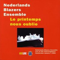 Live at the concertgebouw, Jan 1. 2001; Le Printemps Nous Oublie — Nederlands Blazers Ensemble