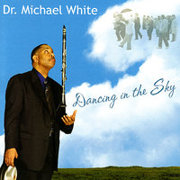 Dancing In The Sky — Dr. Michael White