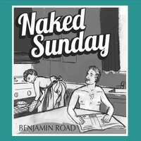 Naked Sunday — Benjamin Road