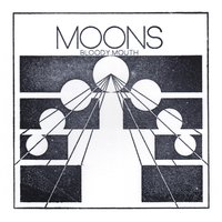 Bloody Mouth — Moons