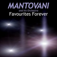 Favourites Forever — Mantovani And His Orchestra