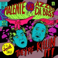 They're Killin' It — Malente, Azzido Da Bass