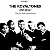 Latin Lover: The Old Town Recordings — The Royaltones