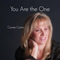 You Are the One — Connie Castro