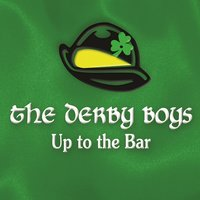 Up to the Bar — The Derby Boys