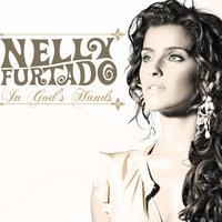 In God's Hands — Nelly Furtado