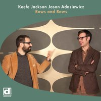 Rows and Rows — Keefe Jackson, Jason Adasiewicz, Keefe Jackson & Jason Adasiewicz