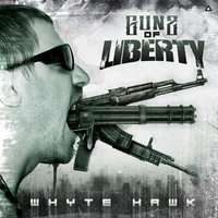 Gunz of Liberty — Whyte Hawk