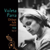 Chilean Folk Music (1958), Volume 2 — Violeta Parra